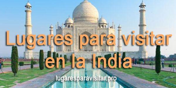 Lugares para visitar en la india