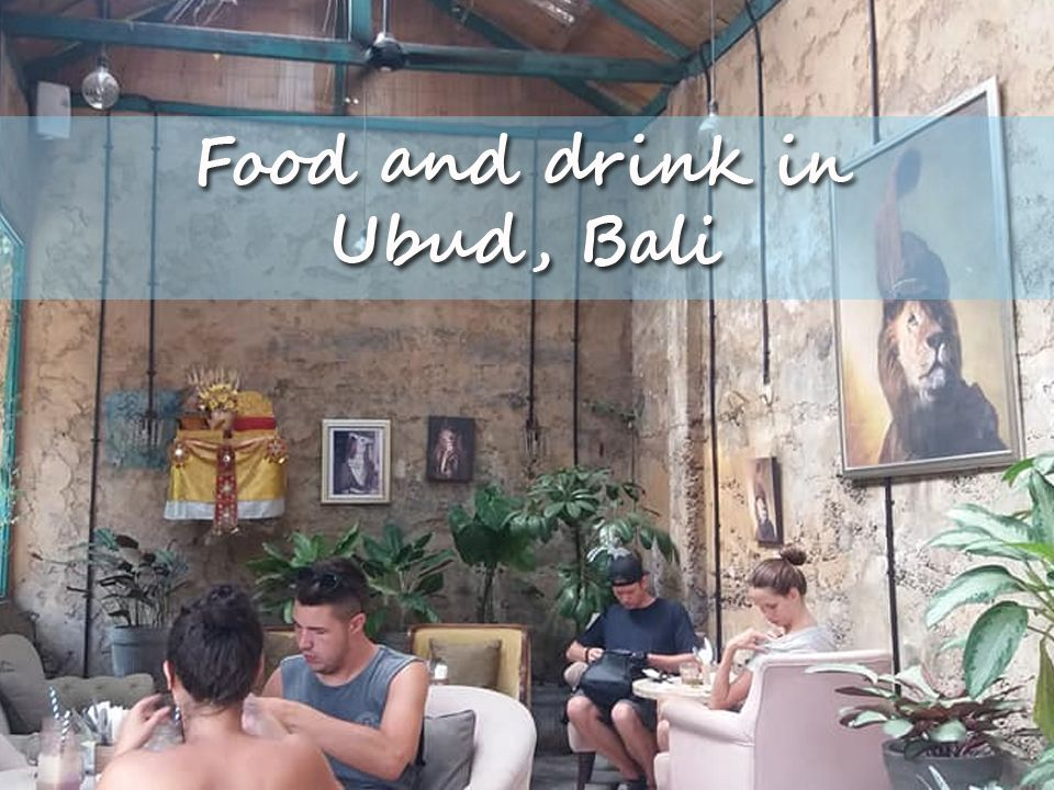 Food and drink in Ubud, Bali