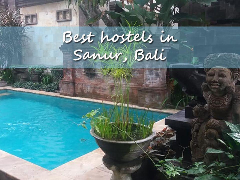 Best hostels in Sanur, Bali
